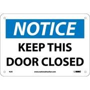 Notice, Keep This Door Closed, 7X10, Rigid Plastic