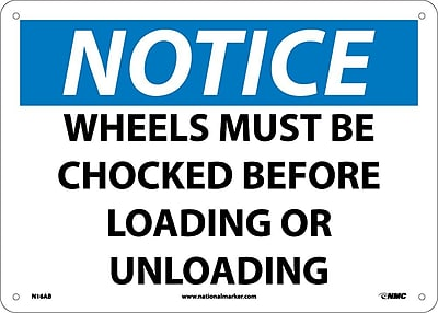 Notice, Wheels Must Be Chocked Before Loading Or. . ., 10X14, .040 Aluminum