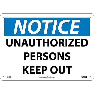 Notice, Unauthorized Persons Keep Out, 10X14, Rigid Plastic