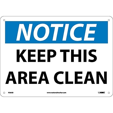 Notice, Keep This Area Clean, 10X14, .040 Aluminum