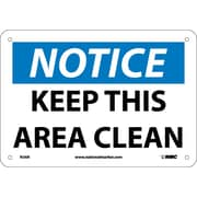 Notice, Keep This Area Clean, 7X10, Rigid Plastic