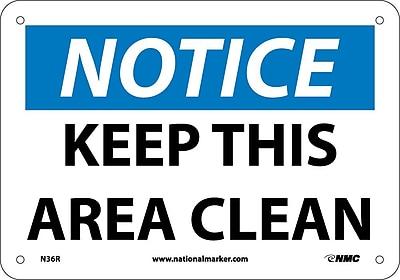 Notice, Keep This Area Clean, 7X10, Rigid Plastic