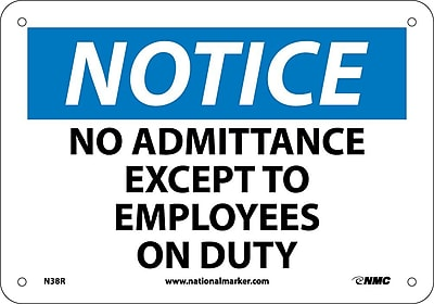 Notice, No Admittance Except To Employees On Duty, 7X10, Rigid Plastic