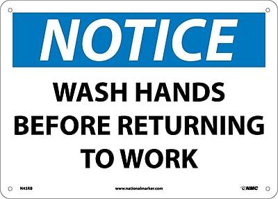 Notice, Wash Hands Before Returning To Work, 10X14, Rigid Plastic