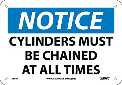 Notice, Cylinders Must Be Chained At All Times, 7X10, Rigid Plastic