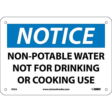 Notice, Non-Potable Water Not For Drinking Or Cooking Use, 7X10, .040 Aluminum
