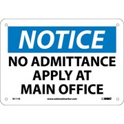 Notice, No Admittance Apply At Main Office, 7X10, Rigid Plastic