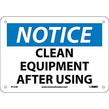 Notice, Clean Equipment After Use, 7X10, Rigid Plastic