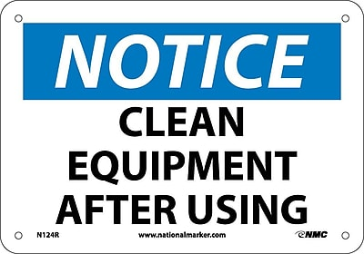 Notice, Clean Equipment After Use, 7X10, Rigid Plastic