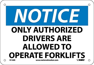 Notice, Only Authorized Drivers Are Allowed To Operate Fork Lifts, 7X10, Rigid Plastic