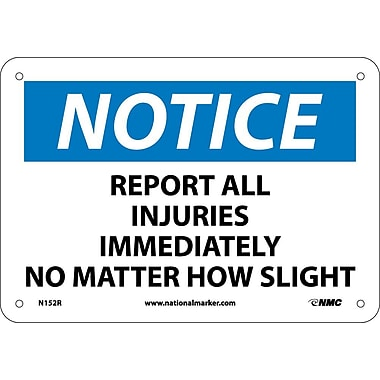 Notice, Report All Injuries Immediately No Matter How Slight, 7X10, Rigid Plastic