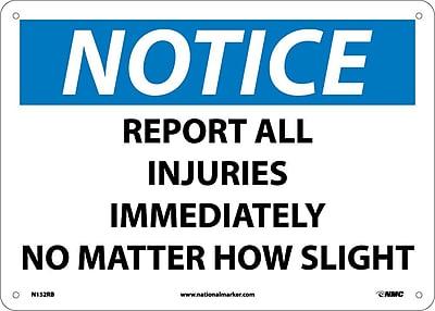 Notice, Report All Injuries Immediately No Matter.., 10X14, Rigid Plastic