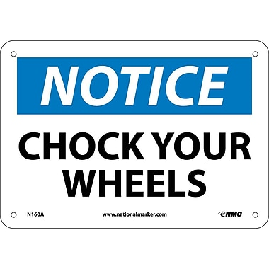 Notice, Chock Your Wheels, 7X10, .040 Aluminum