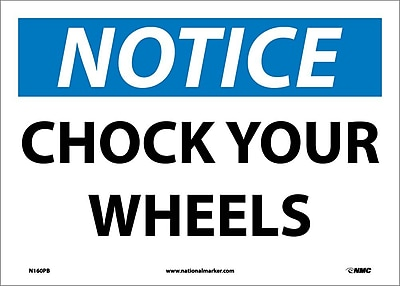 Notice, Chock Your Wheels, 10X14, Adhesive Vinyl