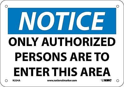 Notice, Only Authorized Persons To Enter This Area, 7X10, .040 Aluminum