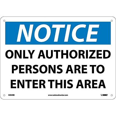 Notice, Only Authorized Persons Are To Enter This Area, 10