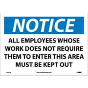 Notice, All Employees Whose Work Does Not Require.., 10X14, Adhesive Vinyl
