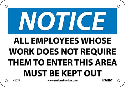 Notice, All Employees Whose Work Does Not Require.., 7X10, Rigid Plastic