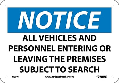 Notice, All Vehicles And Personnel Entering Or Leaving.., 7X10, Rigid Plastic