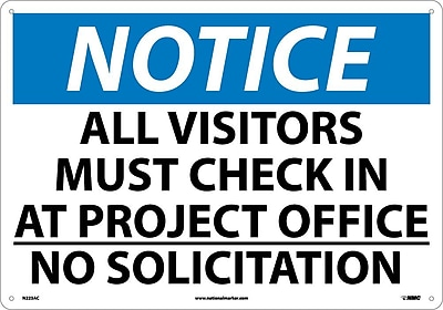 Notice, All Visitor Must Check In At Project Office No Solicitation, 14X20, .040 Aluminum
