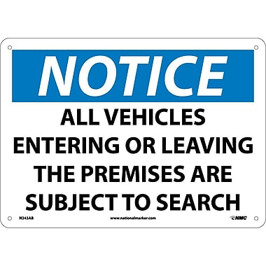 Notice, All Vehicles Entering Or Leaving The Premises Subject To Search, 10X14, .040 Aluminum