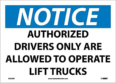 Notice, Authorized Drivers Only Are Allowed To Operate Lift Trucks, 10X14, Adhesive Vinyl