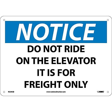 Notice, Do Not Ride On The Elevator It Is For Freight Only, 10X14, .040 Aluminum
