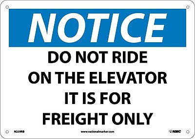 Notice, Do Not Ride On The Elevator It Is For Freight Only, 10X14, Rigid Plastic