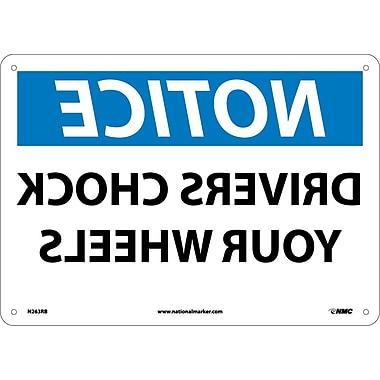 Notice, Drivers Chock Your Wheels, Mirror Image, 10X14, Rigid Plastic