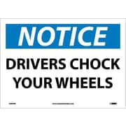 Notice, Drivers Chock Your Wheels, 10X14, Adhesive Vinyl