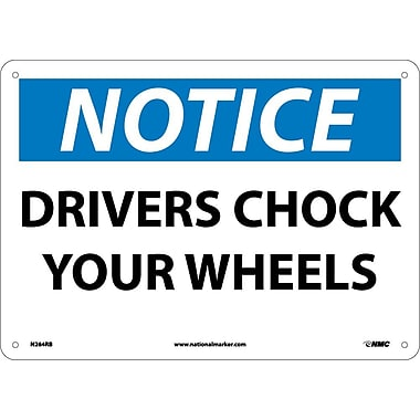 Notice, Drivers Chock Your Wheels, 10X14, Rigid Plastic