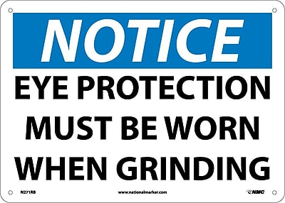 Notice, Eye Protection Must Be Worn When Grinding, 10X14, Rigid Plastic