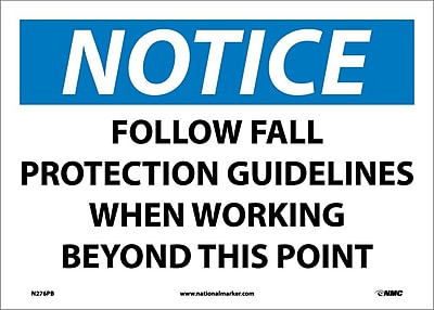 Notice, Follow Fall Protection Guidelines When Working Beyond This Point, 10X14, Adhesive Vinyl