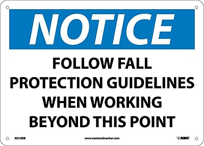 Notice, Follow Fall Protection Guidelines When Working Beyond This Point, 10X14, Rigid Plastic