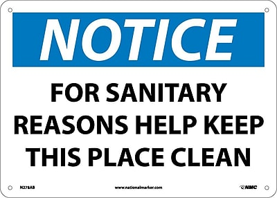 Notice, For Sanitary Reasons Help Keep This Place Clean, 10X14, .040 Aluminum