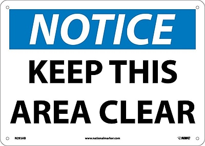 Notice, Keep This Area Clear, 10X14, .040 Aluminum