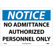 Notice, No Admittance Authorized Personnel Only, 10X14, .040 Aluminum