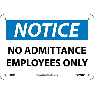 Notice, No Admittance Employees Only, 7X10, .040 Aluminum