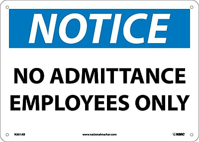 Notice, No Admittance Employees Only, 10X14, .040 Aluminum