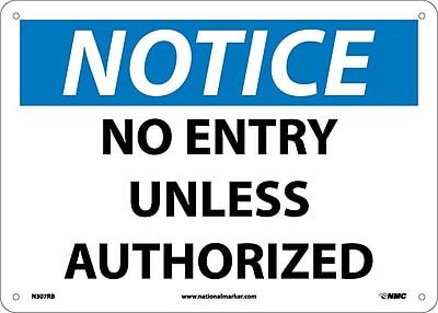 Notice, No Entry Unless Authorized, 10X14, Rigid Plastic