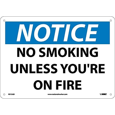 Notice, No Smoking Unless You're On Fire, 10X14, .040 Aluminum