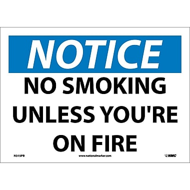 Notice, No Smoking Unless You're On Fire, 10X14, Adhesive Vinyl
