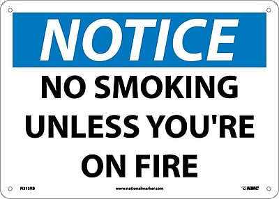 Notice, No Smoking Unless You're On Fire, 10X14, Rigid Plastic