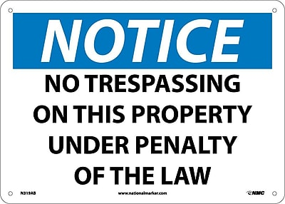 Notice, No Trespassing On This Property Under Penalty Of The Law, 10X14, .040 Aluminum
