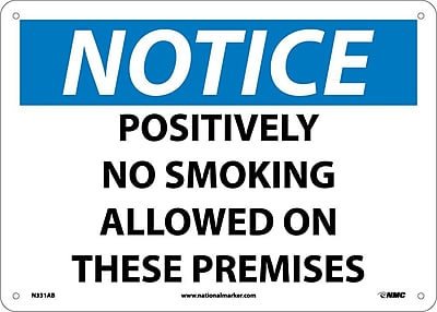 Notice, Positively No Smoking Allowed On These Premises, 10X14, .040 Aluminum
