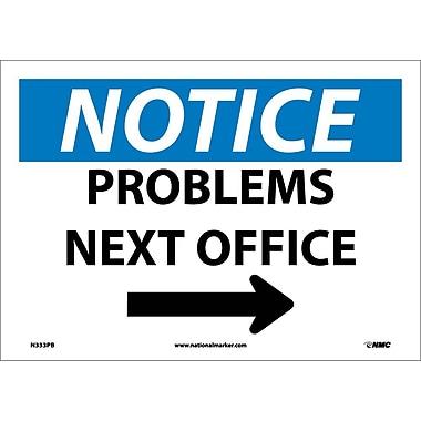 Notice, Problems Next Office, Arrow, 10X14, Adhesive Vinyl