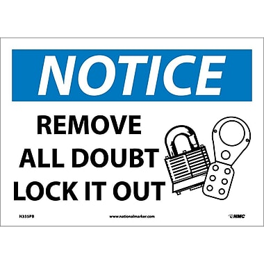 Notice, Remove All Doubt Lock It Out, Graphic, 10X14, Adhesive Vinyl