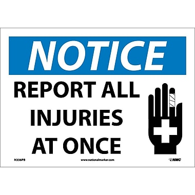 Notice, Report All Injuries At Once, Graphic, 10X14, Adhesive Vinyl