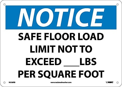 Notice, Safe Floor Load Limit Not To Exceed___Lbs. Per Square Foot, 10X14, Rigid Plastic