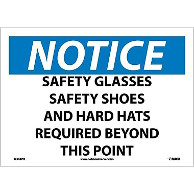 Notice, Safety Glasses Safety Shoes And Hard Hats Required Beyond This Point, 10X14, Adhesive Vinyl